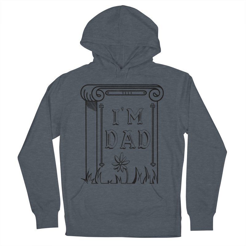 I'm dad Men's French Terry Pullover Hoody by Hello Siyi