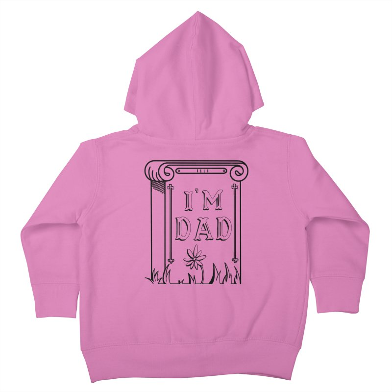 I'm dad Kids Toddler Zip-Up Hoody by Hello Siyi