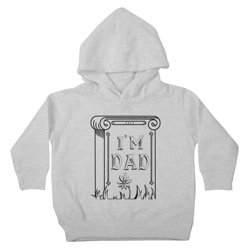 I'm dad Kids Toddler Pullover Hoody by Hello Siyi