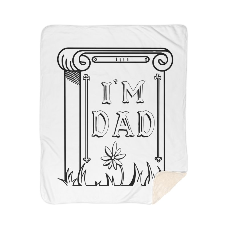 I'm dad Home Sherpa Blanket Blanket by Hello Siyi