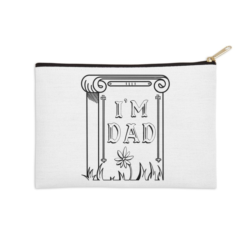 I'm dad Accessories Zip Pouch by Hello Siyi
