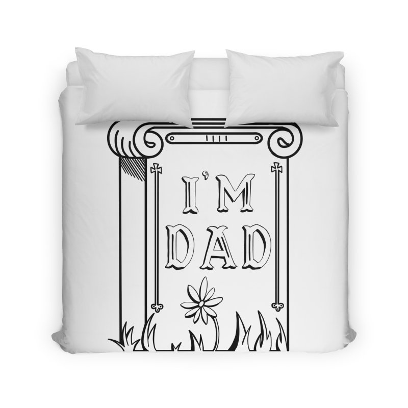 I'm dad Home Duvet by Hello Siyi