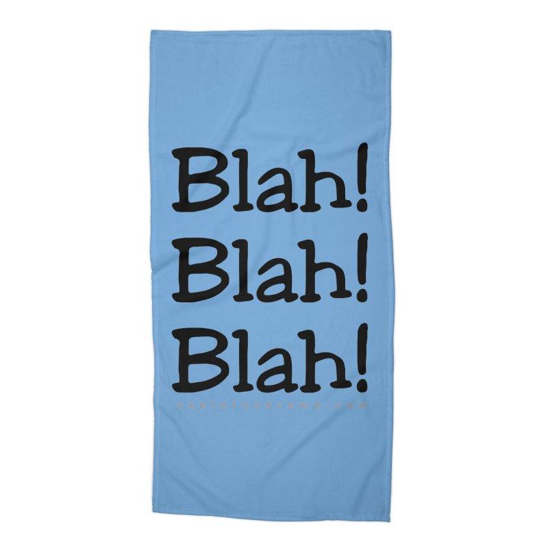 Blah! Blah! Blah! Accessories Beach Towel by Skeleton Krewe's Shop
