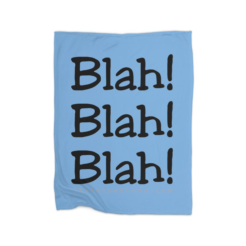 Blah! Blah! Blah! Home Fleece Blanket Blanket by Skeleton Krewe's Shop