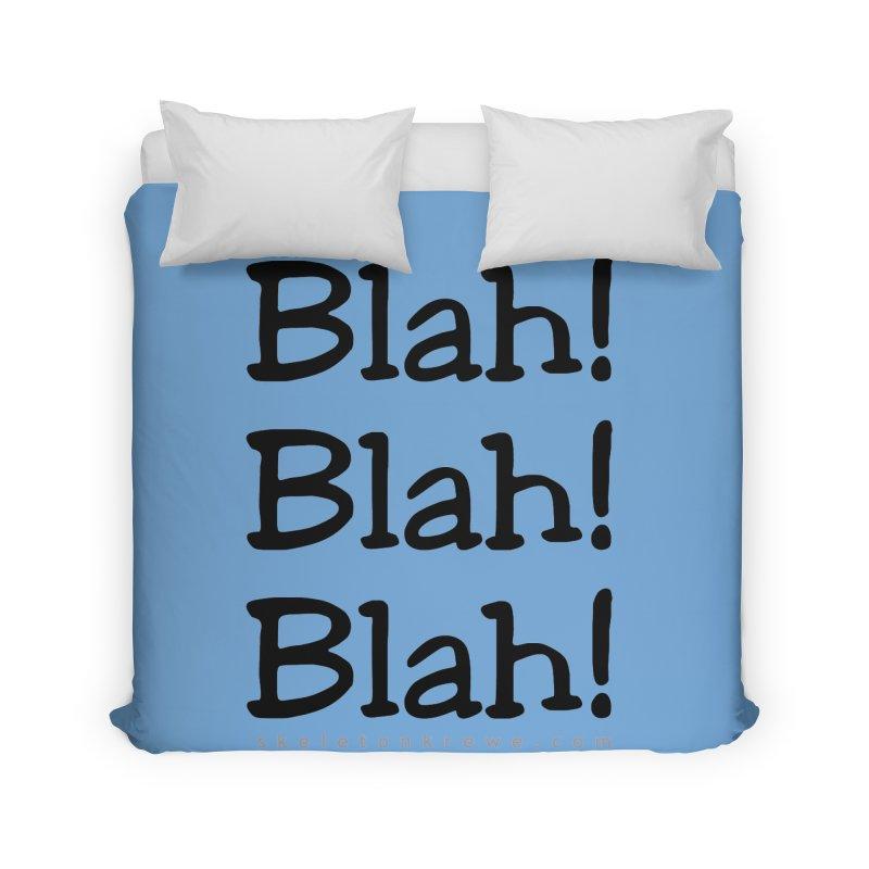 Blah! Blah! Blah! Home Duvet by Skeleton Krewe's Shop