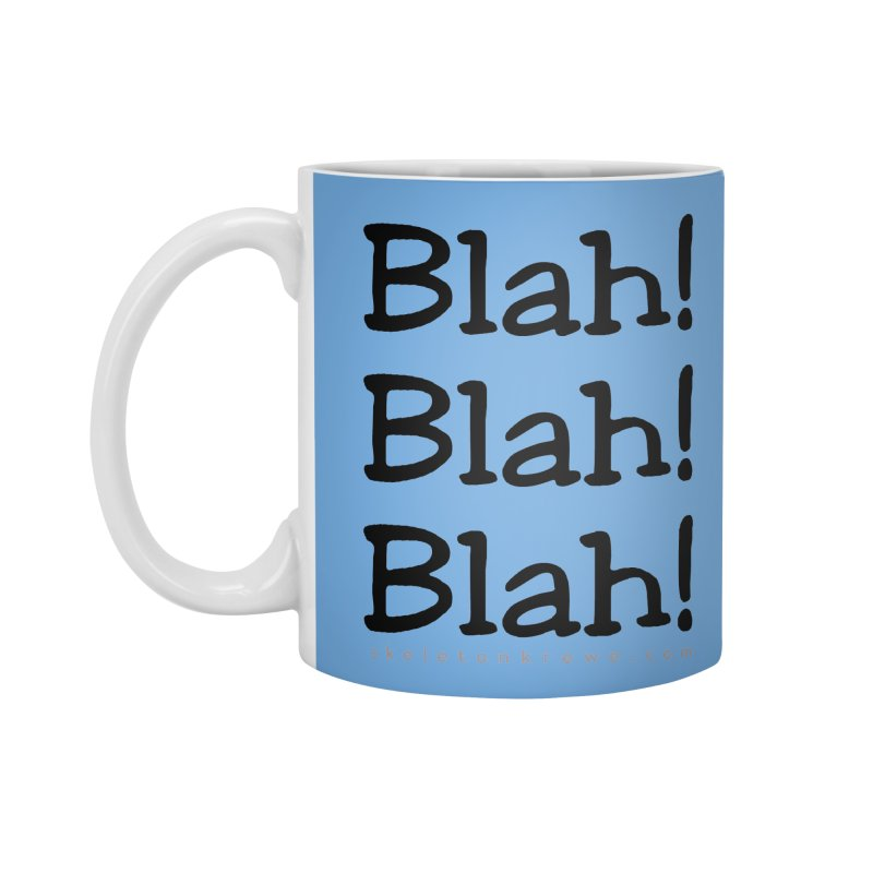 Blah! Blah! Blah! Accessories Mug by Skeleton Krewe's Shop