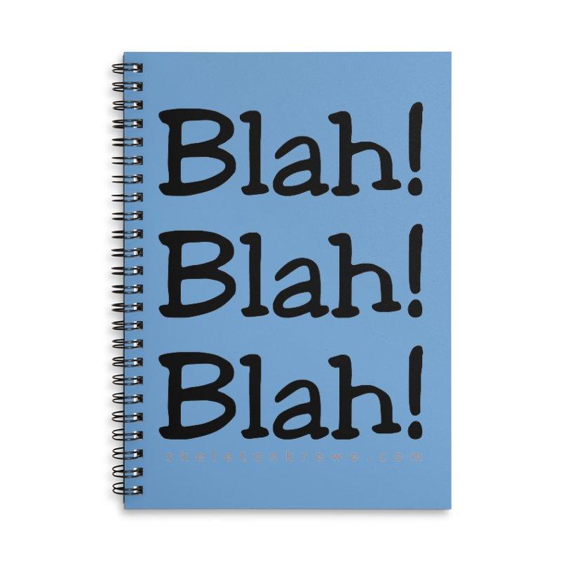 Blah! Blah! Blah! Accessories Lined Spiral Notebook by Skeleton Krewe's Shop