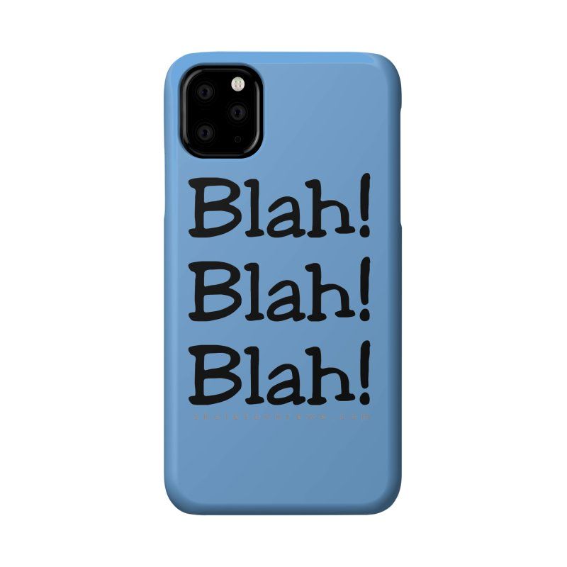 Blah! Blah! Blah! Accessories Phone Case by Skeleton Krewe's Shop