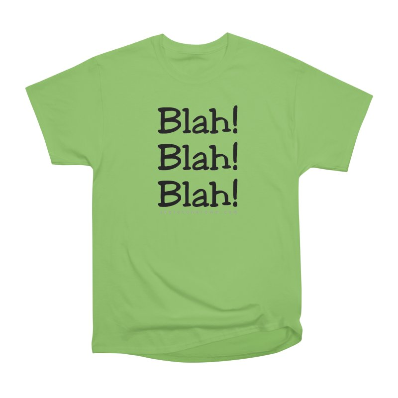 Blah! Blah! Blah! Women's Heavyweight Unisex T-Shirt by Skeleton Krewe's Shop