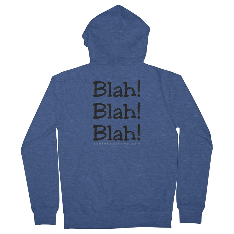 Blah! Blah! Blah! Women's Zip-Up Hoody by Skeleton Krewe's Shop