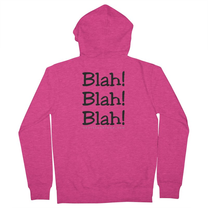 Blah! Blah! Blah! Women's French Terry Zip-Up Hoody by Skeleton Krewe's Shop