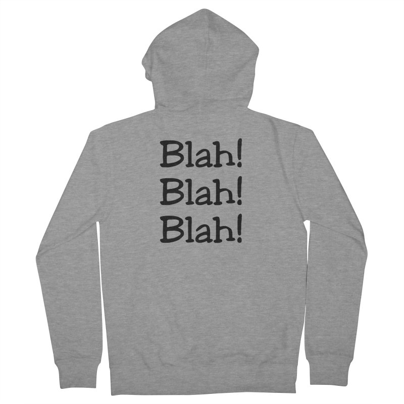 Blah! Blah! Blah! Men's French Terry Zip-Up Hoody by Skeleton Krewe's Shop