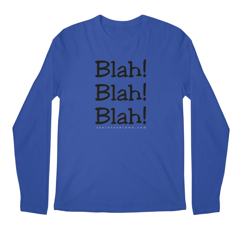 Blah! Blah! Blah! Men's Regular Longsleeve T-Shirt by Skeleton Krewe's Shop