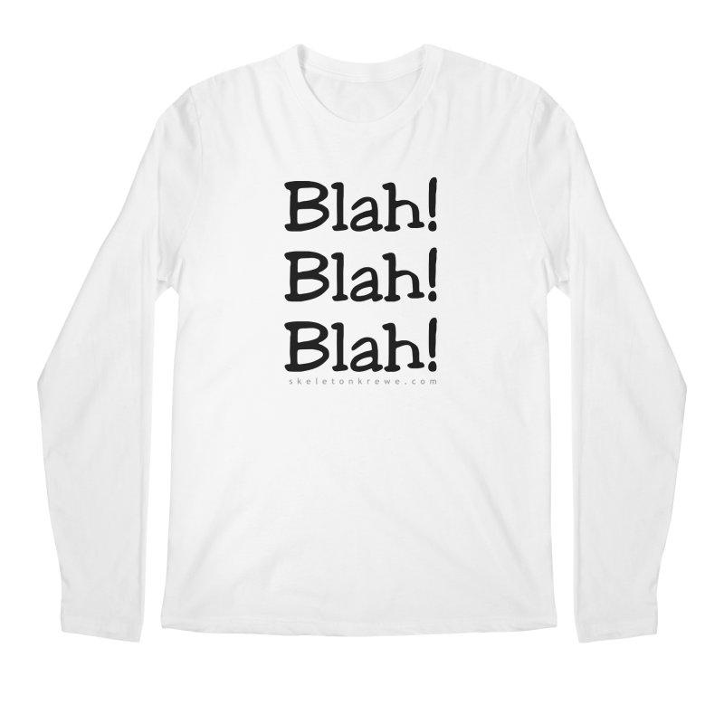 Blah! Blah! Blah! Men's Regular Longsleeve T-Shirt by Skeleton Krewe's Shop