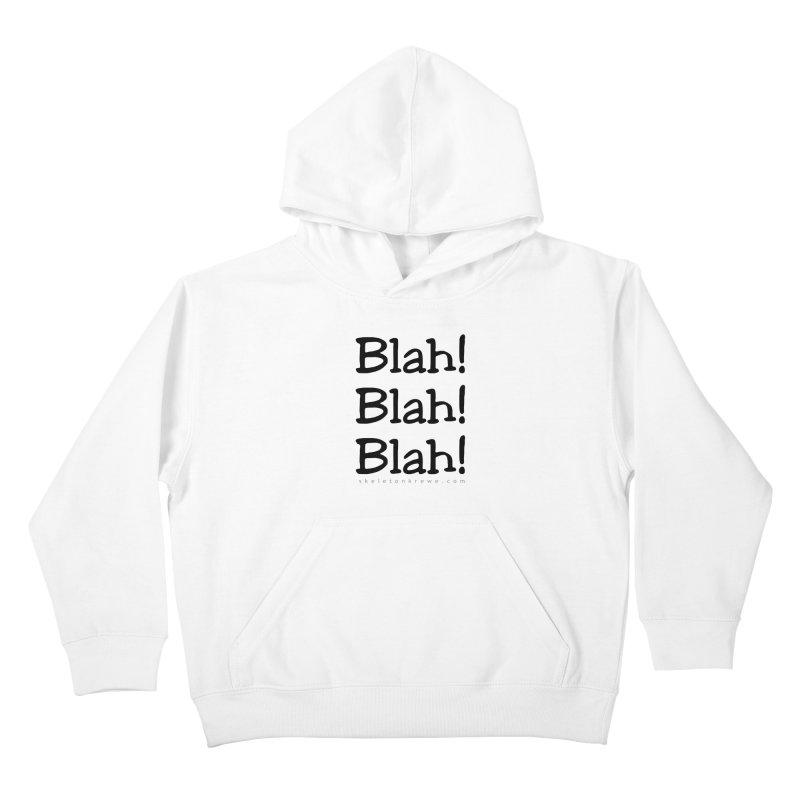 Blah! Blah! Blah! Kids Pullover Hoody by Skeleton Krewe's Shop