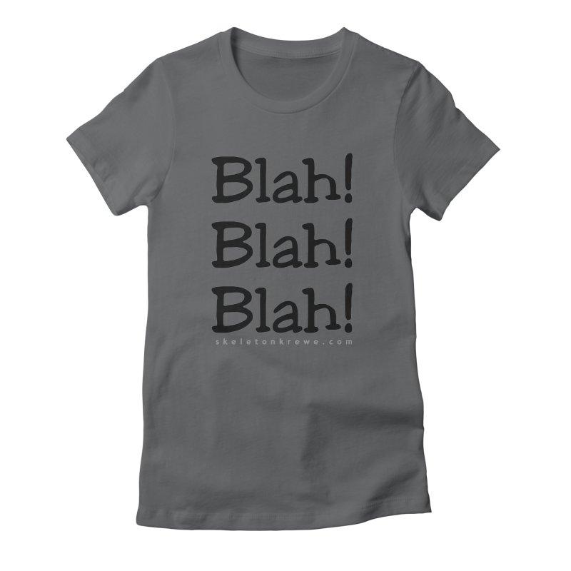 Blah! Blah! Blah! Women's Fitted T-Shirt by Skeleton Krewe's Shop