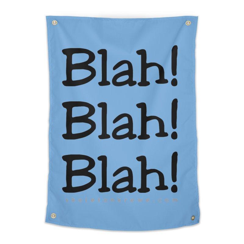 Blah! Blah! Blah! Home Tapestry by Skeleton Krewe's Shop