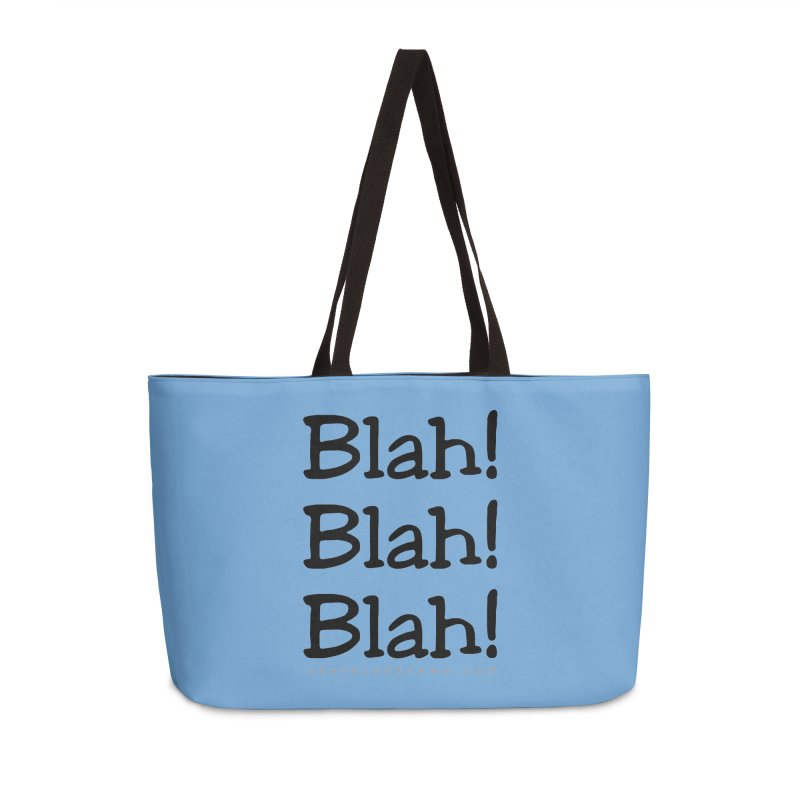 Blah! Blah! Blah! Accessories Weekender Bag Bag by Skeleton Krewe's Shop