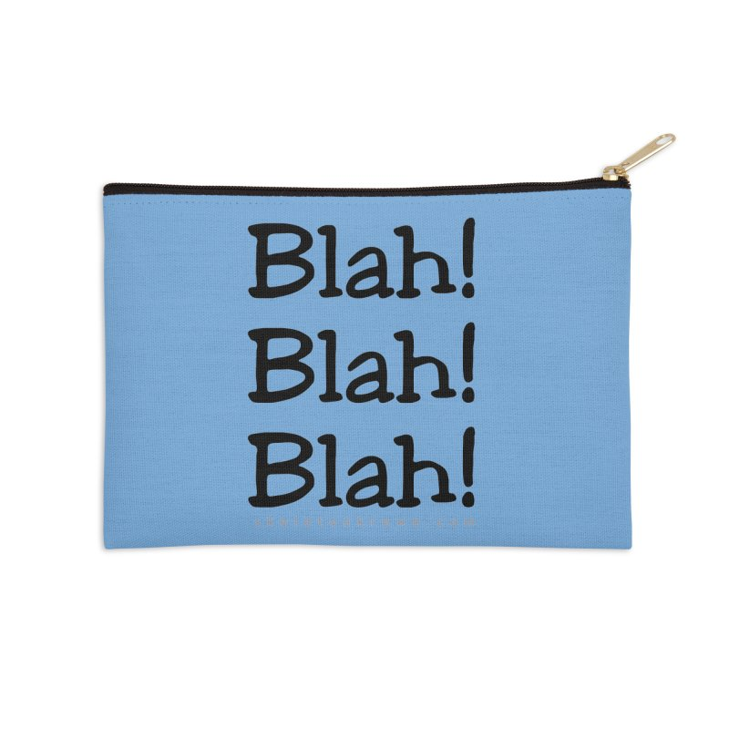 Blah! Blah! Blah! Accessories Zip Pouch by Skeleton Krewe's Shop