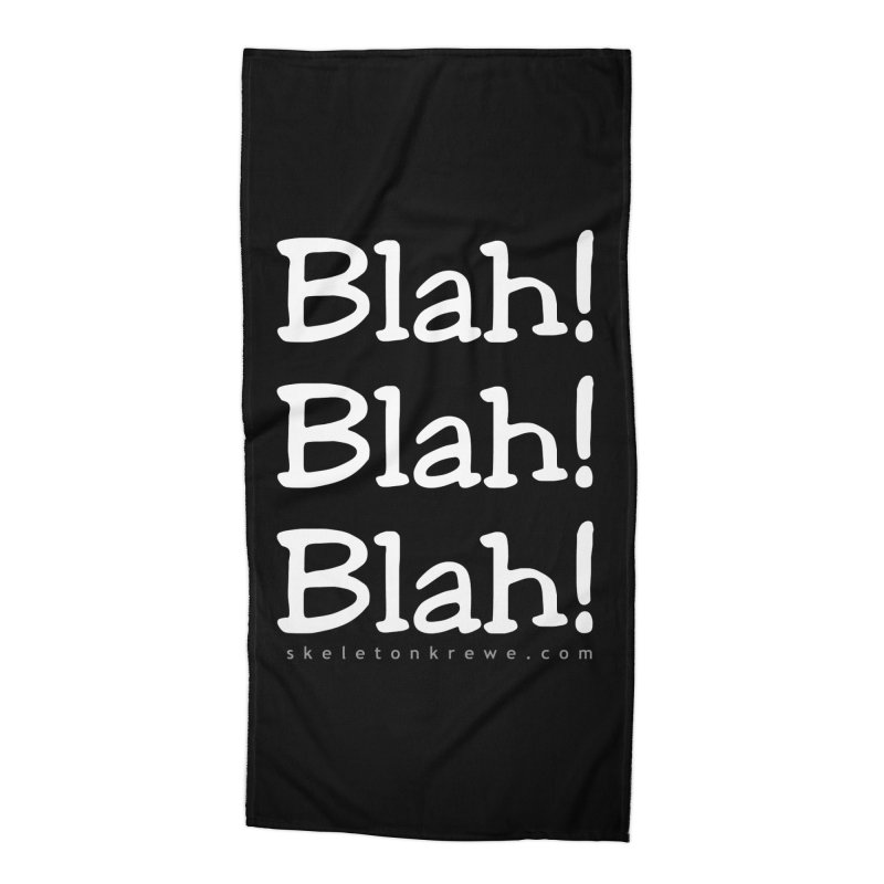 Blah! Blah! Blah! Accessories Beach Towel by Skeleton Krewe's Shop