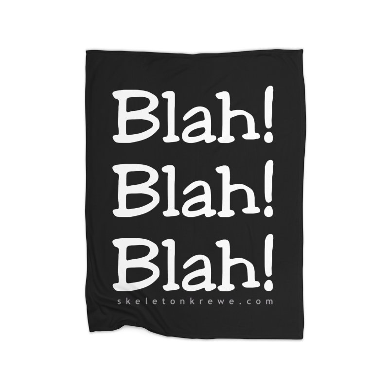 Blah! Blah! Blah! Home Blanket by Skeleton Krewe's Shop