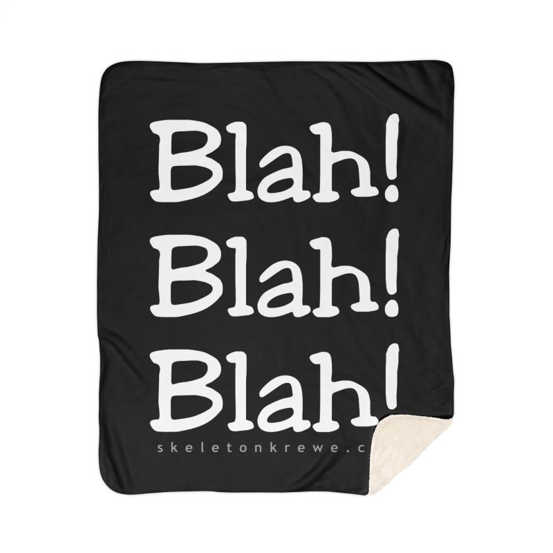 Blah! Blah! Blah! Home Sherpa Blanket Blanket by Skeleton Krewe's Shop
