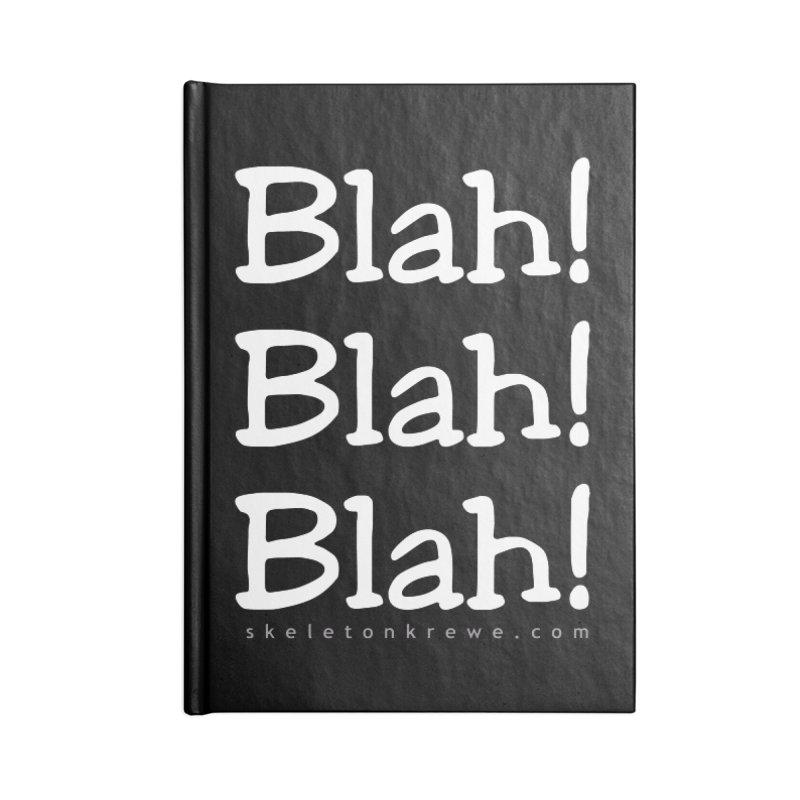 Blah! Blah! Blah! Accessories Lined Journal Notebook by Skeleton Krewe's Shop