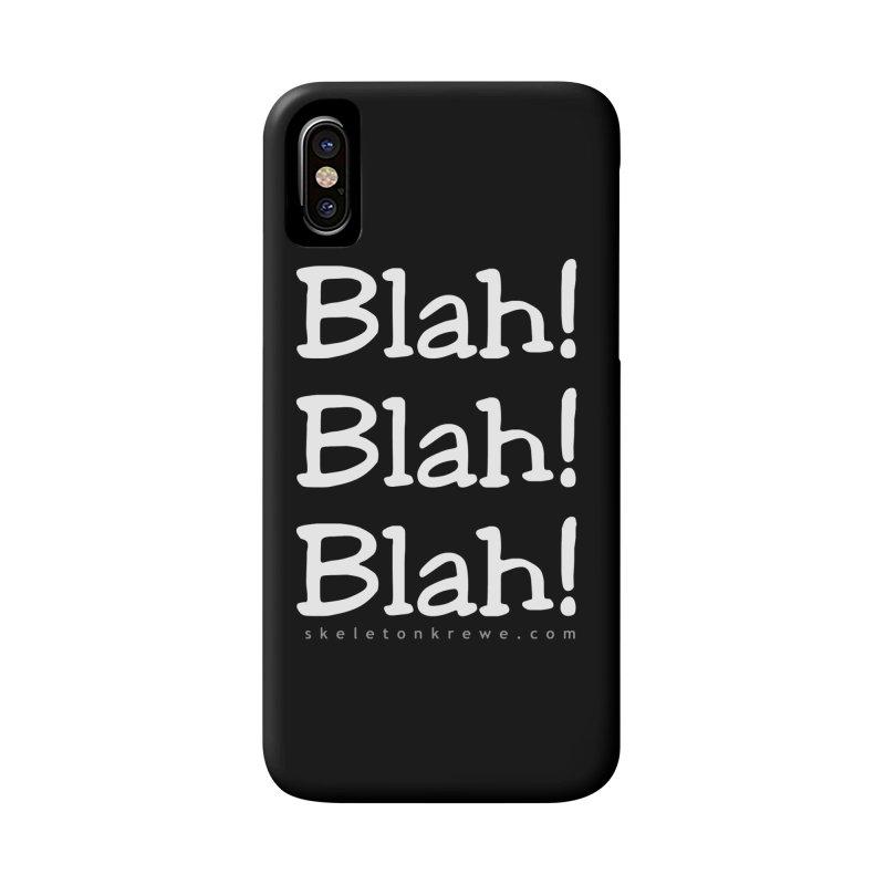 Blah! Blah! Blah! Accessories Phone Case by Skeleton Krewe's Shop