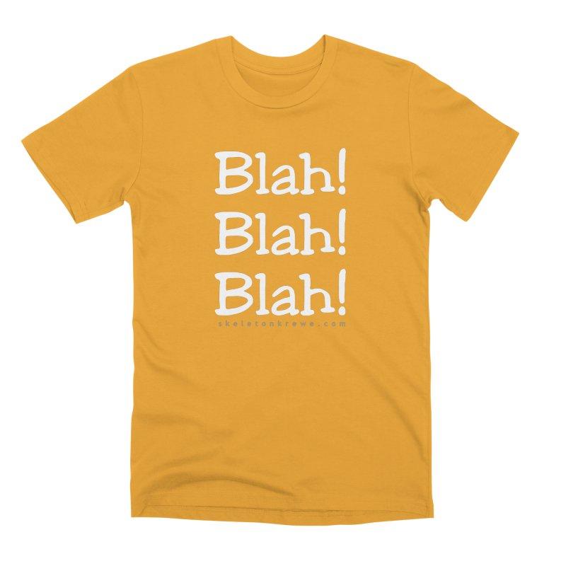 Blah! Blah! Blah! Men's Premium T-Shirt by Skeleton Krewe's Shop