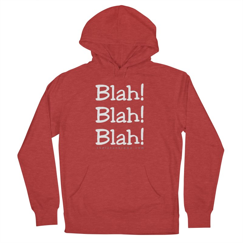 Blah! Blah! Blah! Women's French Terry Pullover Hoody by Skeleton Krewe's Shop