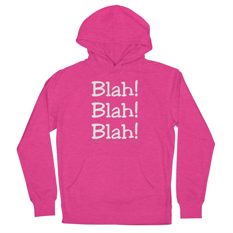 Blah! Blah! Blah! Women's Pullover Hoody by Skeleton Krewe's Shop