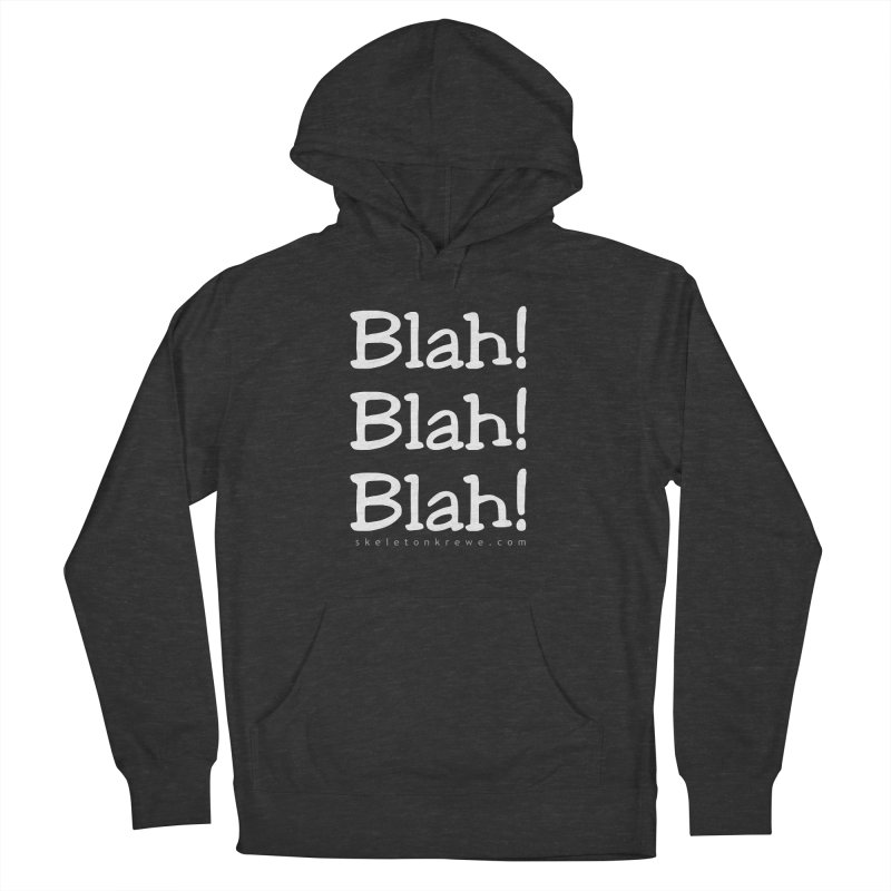 Blah! Blah! Blah! Men's French Terry Pullover Hoody by Skeleton Krewe's Shop