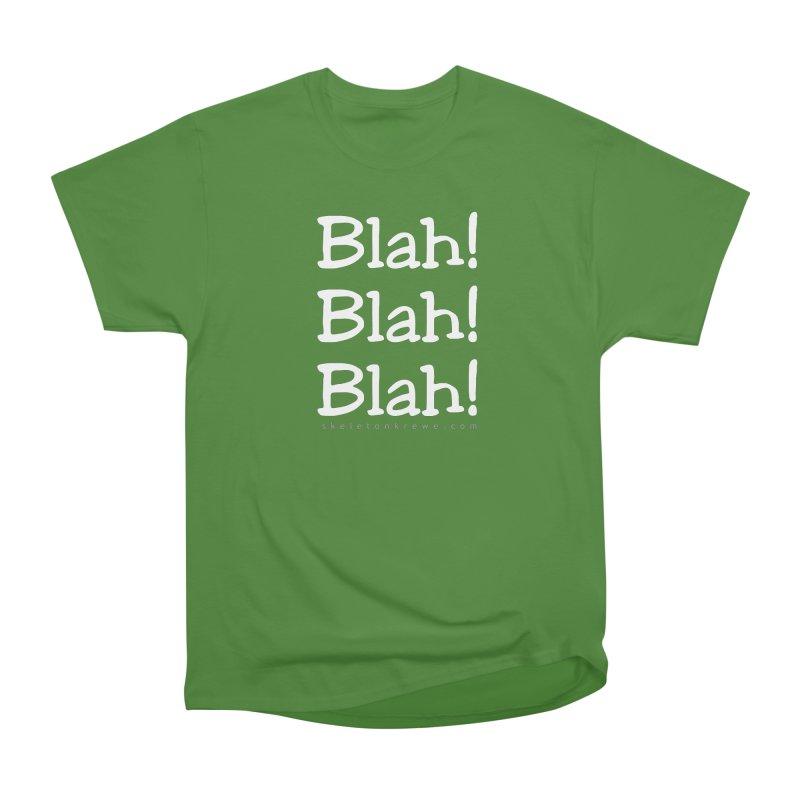 Blah! Blah! Blah! Women's Classic Unisex T-Shirt by Skeleton Krewe's Shop