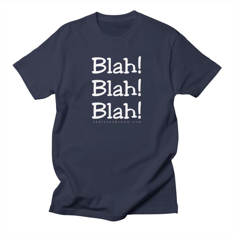 Blah! Blah! Blah! Women's Unisex T-Shirt by Skeleton Krewe's Shop
