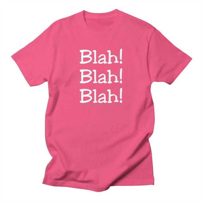 Blah! Blah! Blah! Men's T-Shirt by Skeleton Krewe's Shop