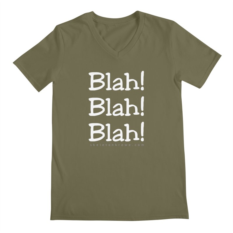 Blah! Blah! Blah! Men's Regular V-Neck by Skeleton Krewe's Shop