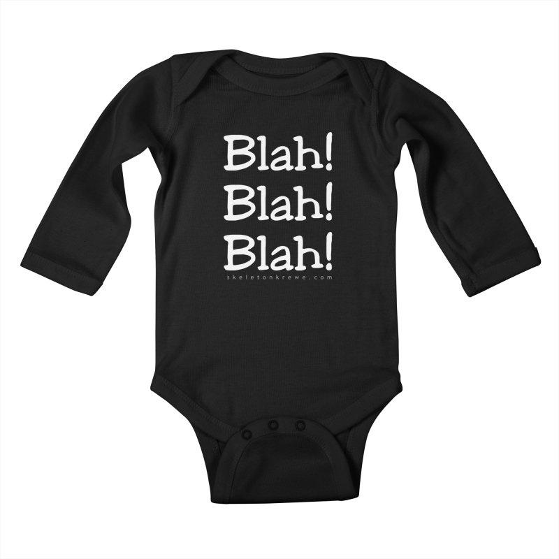 Blah! Blah! Blah! Kids Baby Longsleeve Bodysuit by Skeleton Krewe's Shop