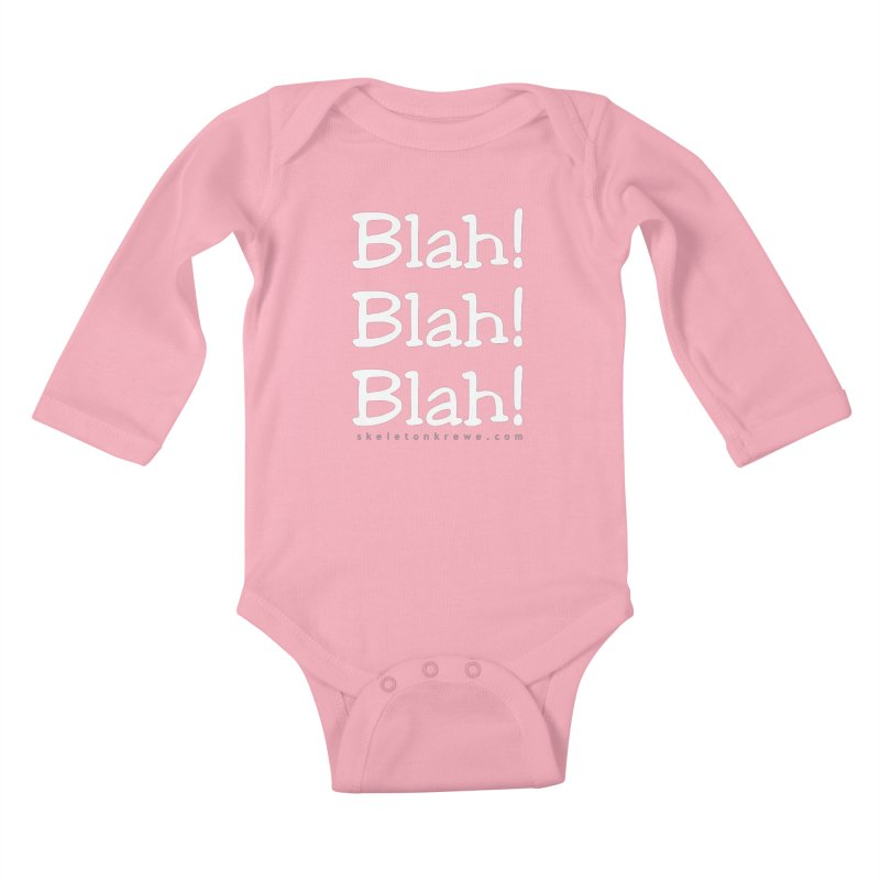 Blah! Blah! Blah! Kids Baby Longsleeve Bodysuit by Skeleton Krewe's Shop