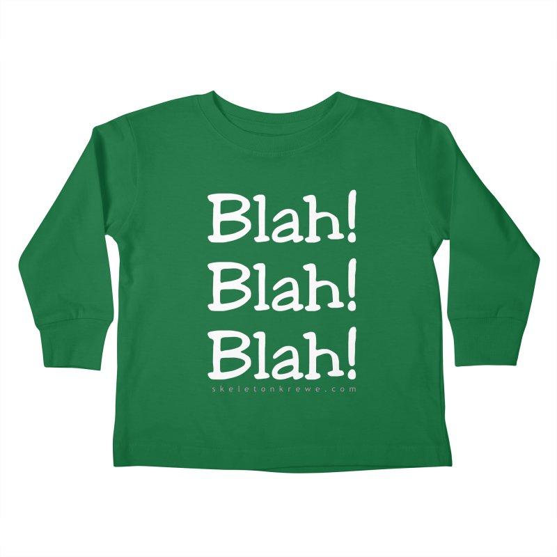 Blah! Blah! Blah! Kids Toddler Longsleeve T-Shirt by Skeleton Krewe's Shop