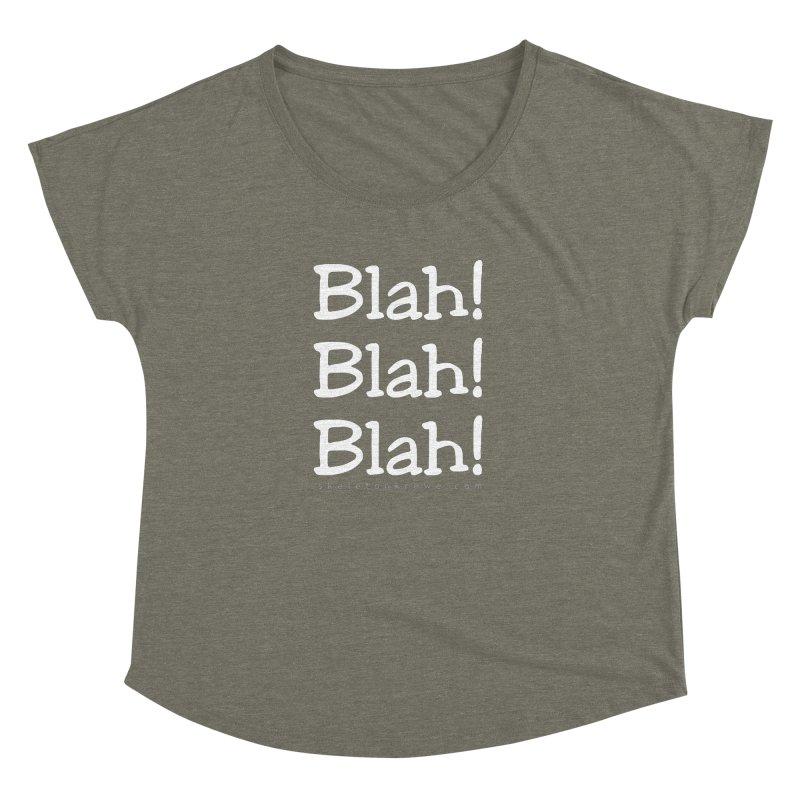 Blah! Blah! Blah! Women's Dolman Scoop Neck by Skeleton Krewe's Shop