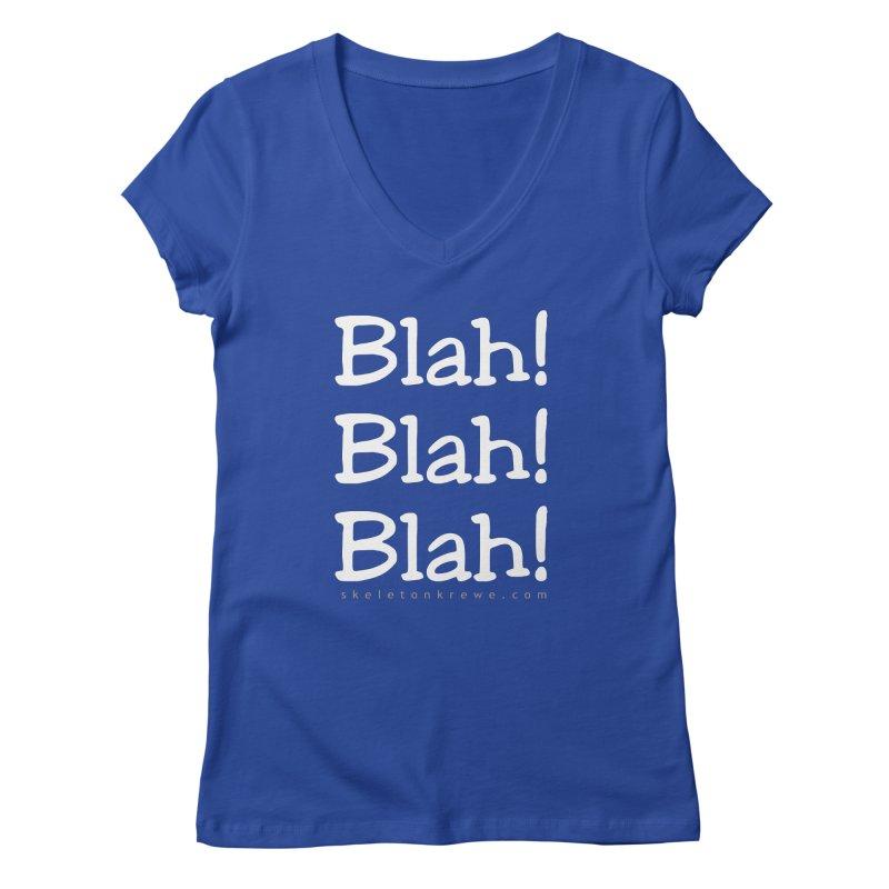 Blah! Blah! Blah! Women's Regular V-Neck by Skeleton Krewe's Shop