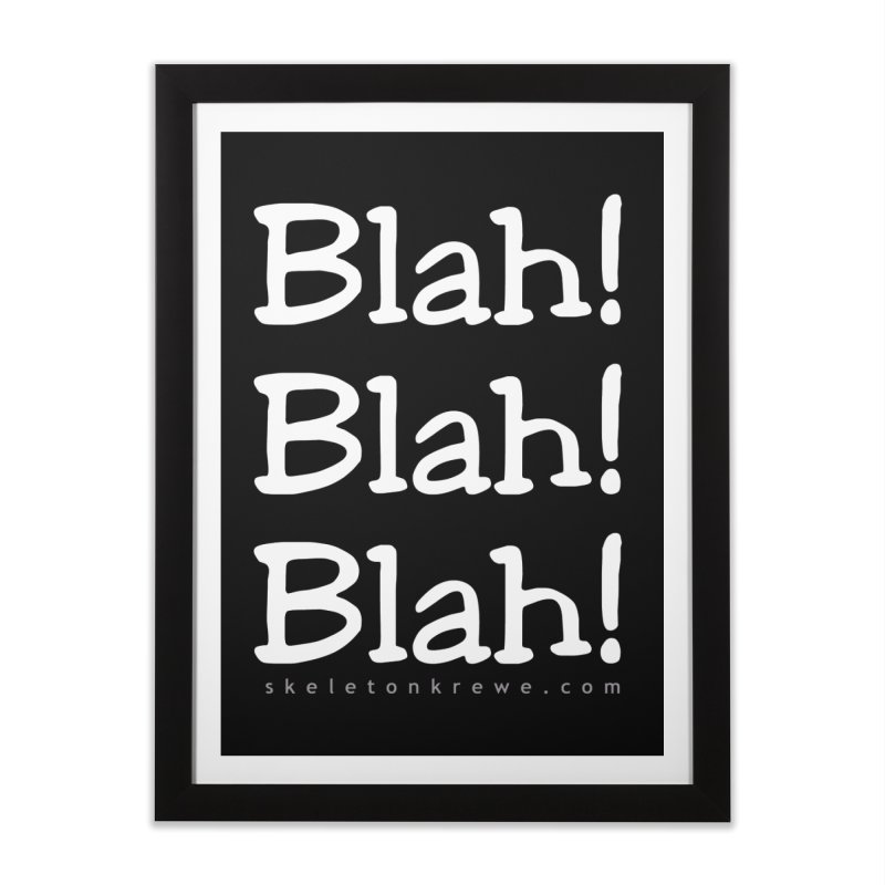 Blah! Blah! Blah! Home Framed Fine Art Print by Skeleton Krewe's Shop