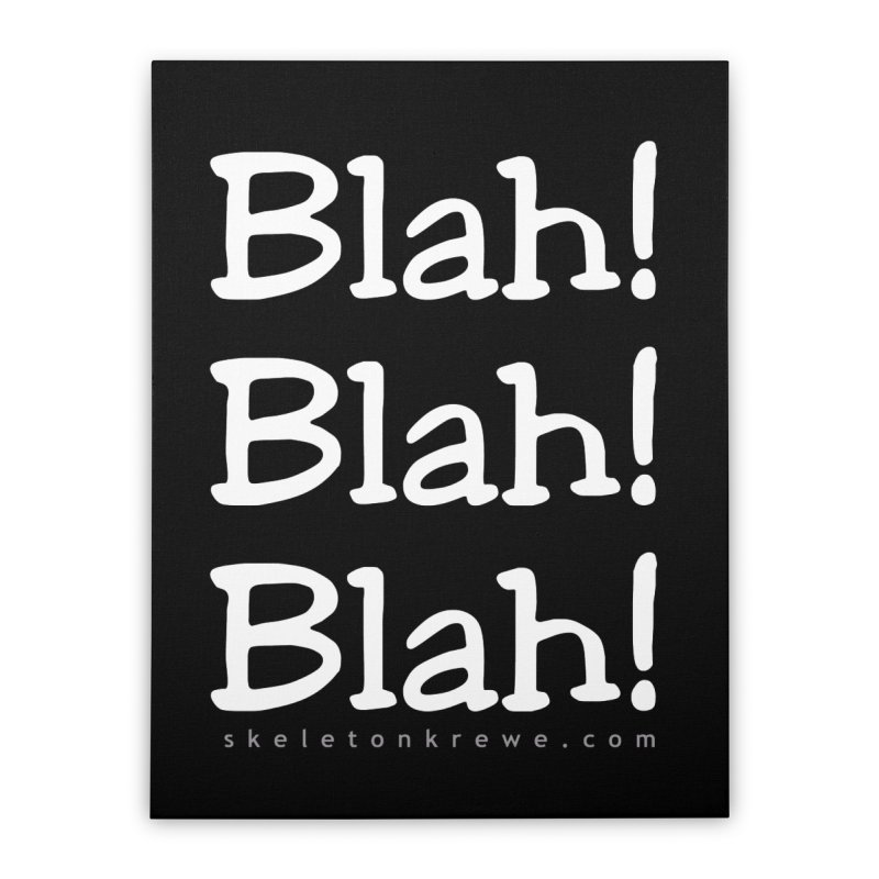 Blah! Blah! Blah! Home Stretched Canvas by Skeleton Krewe's Shop