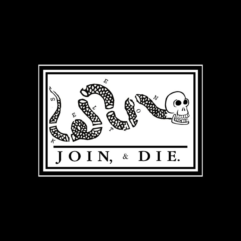 Join & Die by Skeleton Krewe's Shop
