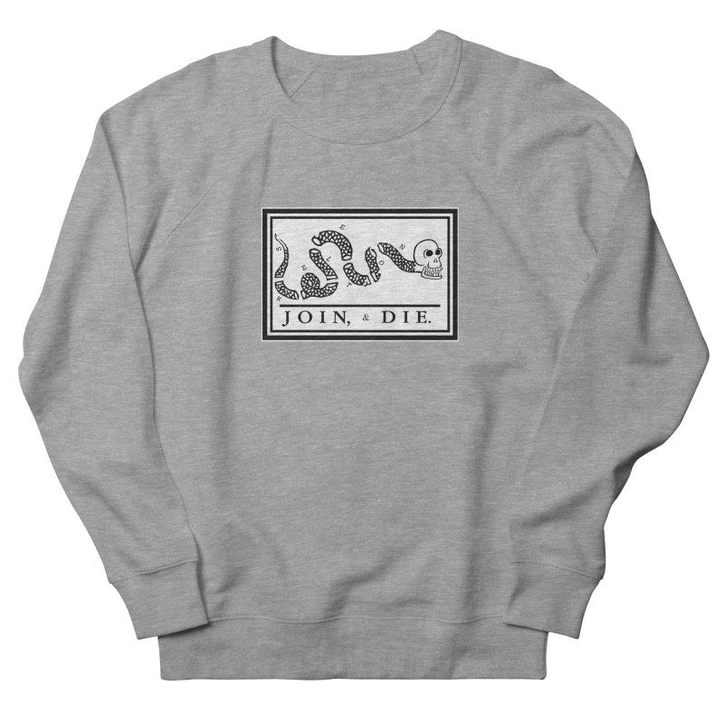 Join & Die Women's French Terry Sweatshirt by Skeleton Krewe's Shop