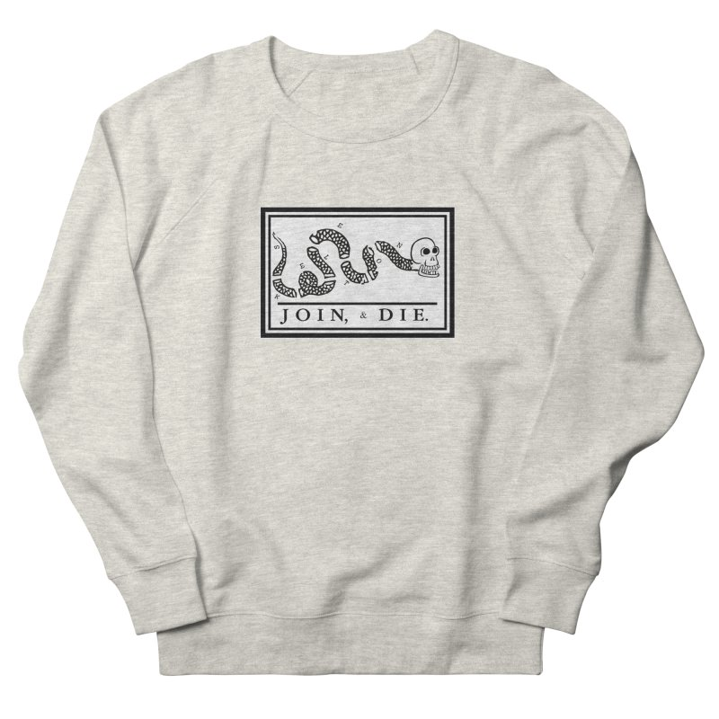 Join & Die Men's French Terry Sweatshirt by Skeleton Krewe's Shop