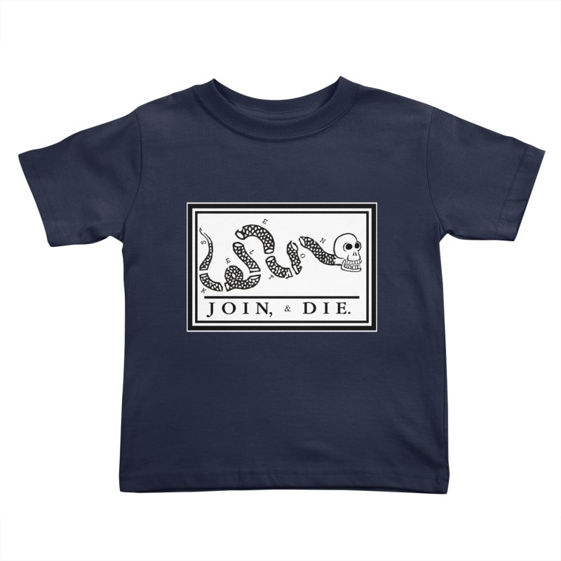 Join & Die Kids Toddler T-Shirt by Skeleton Krewe's Shop