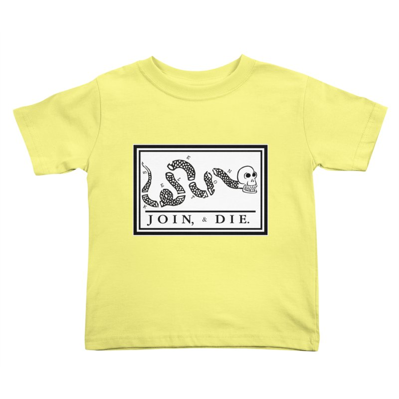 Join & Die Kids Toddler T-Shirt by Skeleton Krewe's Shop