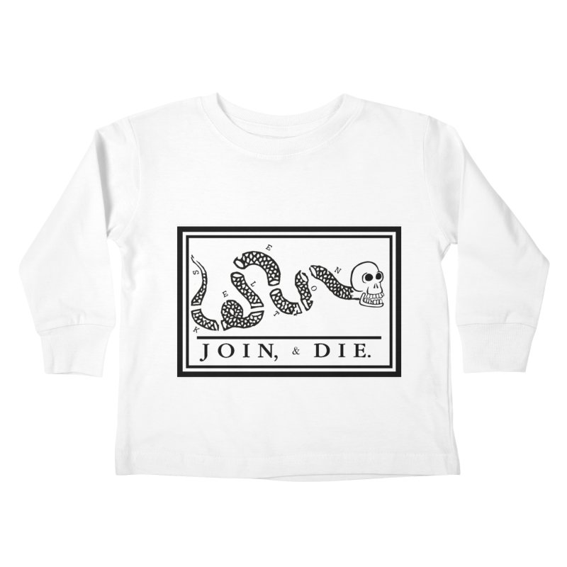 Join & Die Kids Toddler Longsleeve T-Shirt by Skeleton Krewe's Shop