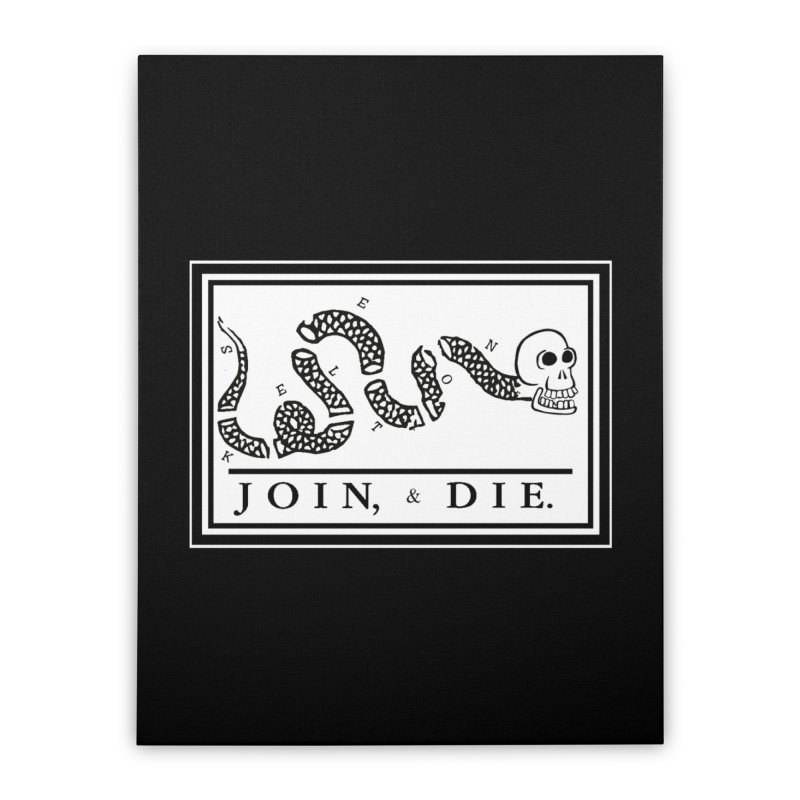 Join & Die Home Stretched Canvas by Skeleton Krewe's Shop